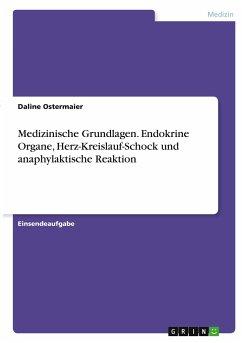 Medizinische Grundlagen. Endokrine Organe, Herz-Kreislauf-Schock und anaphylaktische Reaktion