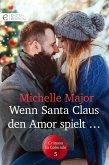 Wenn Santa Claus den Amor spielt ... (eBook, ePUB)