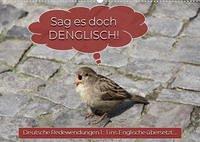 Sag es doch DENGLISCH (Wandkalender 2022 DIN A2 quer) - keller, Angelika