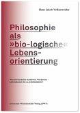 Philosophie als »bio-logische« Lebensorientierung
