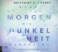 Wenn der Morgen die Dunkelheit vertreibt, 2 Audio- CD, MP3 (Restauflage) - Cherry, Brittainy C.