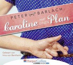 Caroline hat einen Plan, 4 Audio-CDs (Restauflage) - Barlach, Peter
