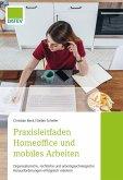 Praxisleitfaden Homeoffice und mobiles Arbeiten (eBook, ePUB)