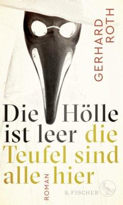 Die Hölle ist leer - die Teufel sind alle hier (Mängelexemplar) - Roth, Gerhard