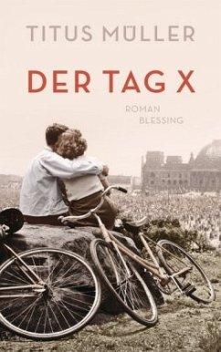 Der Tag X (Restauflage) - Müller, Titus