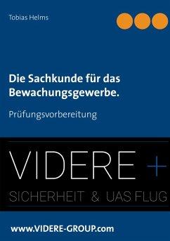 Die Sachkunde für das Bewachungsgewerbe. (eBook, ePUB) - Helms, Tobias