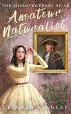 The Misadventures of an Amateur Naturalist (Celeste Rossan, #1) (eBook, ePUB)
