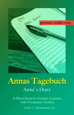 German Reader, Level 2 - Elementary (A2): Annas Tagebuch (eBook, ePUB) - Wimmer, Klara