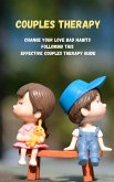 Couples Therapy: Change Your Love Bad Habits Following This Effective Couples Therapy Guide