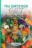 The Sirtfood Diet: Activate your Skinny Gene, Lose Weight, Get Lean and Feel Great in your Body