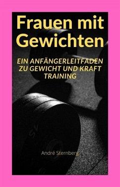Frauen mit Gewichten (eBook, ePUB) - Sternberg, Andre