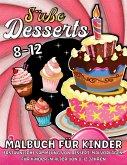 Süße Desserts Malbuch Für Kinder Ab 8 Jahre