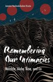 Remembering Our Intimacies