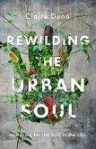 Rewilding the Urban Soul