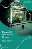 Masculinity and Syrian Fiction: Gender, Society, and the Female Gaze
