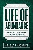 Life of Abundance: How To Live a Life of Abundance