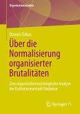 Über die Normalisierung organisierter Brutalitäten (eBook, PDF)
