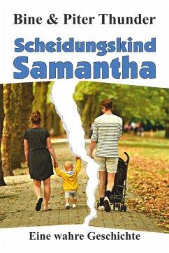 Scheidungskind Samantha (eBook, ePUB) - Thunder, Bine; Thunder, Piter