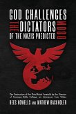 God Challenges the Dictators, Doom of the Nazis Predicted: The Destruction of the Third Reich Foretold by the Director of Swansea Bible College, An In