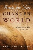 The Twenty-five Years that Changed the World: Our Place in Time Volume II