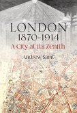 London 1870-1914: A City at Its Zenith