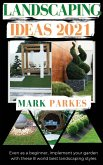 Landscaping Ideas: Even as a Beginner, Implement Your Garden With These 8 World Best Landscaping Styles
