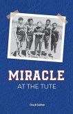 Miracle at the Tute