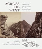 Across the West and Toward the North: Norwegian and American Landscape Photography