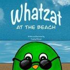 Whatzat at the Beach