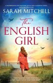 The English Girl: A heartbreaking and emotional World War 2 historical novel, based on a true story