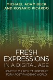 Fresh Expressions in a Digital Age: How the Church Can Prepare for a Post Pandemic World