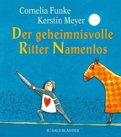Der geheimnisvolle Ritter Namenlos (Miniausgabe) (Mängelexemplar) - Funke, Cornelia