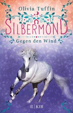 Gegen den Wind / Silbermond Bd.1 (Mängelexemplar) - Tuffin, Olivia
