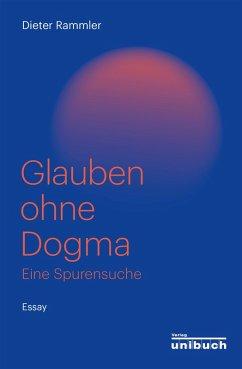 Glauben ohne Dogma (eBook, ePUB) - Rammler, Dieter