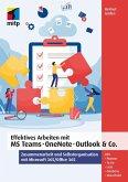 Effektives Arbeiten mit MS Teams, OneNote, Outlook & Co. (eBook, PDF)