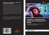 Identity in adolescence within the framework of today