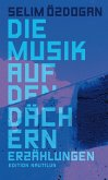 Die Musik auf den Dächern (eBook, ePUB)