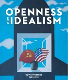 Openness and Idealism: Soviet Posters: 1985-1991
