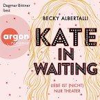 Kate in Waiting - Liebe ist (nicht) nur Theater (Ungekürzt) (MP3-Download)