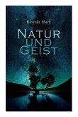 Natur und Geist: Als die Wurzeln des Lebens und der Kunst