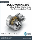 Solidworks 2021: A Step-By-Step Tutorial Guide for Beginners (Mixed Units)
