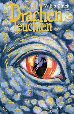 Drachenleuchten / Drachen Bd.2 (Mängelexemplar) - Zinck, Valija