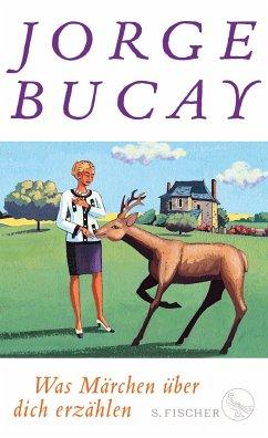 Was Märchen über dich erzählen (Mängelexemplar) - Bucay, Jorge