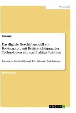 Das digitale Geschäftsmodell von Booking.com mit Berücksichtigung der Technologien und nachhaltiger Faktoren