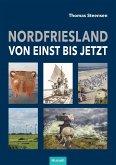 Nordfriesland - von einst bis jetzt