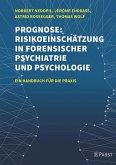 Prognose: Risikoeinschätzung in forensischer Psychiatrie und Psychologie