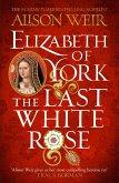 Elizabeth of York, the Last White Rose (eBook, ePUB)