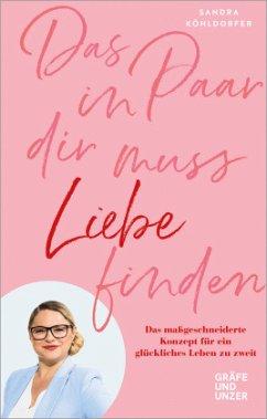 Das Paar in dir muss Liebe finden (Mängelexemplar) - Köhldorfer, Sandra
