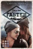 Love me faster