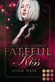 Fateful Kiss. Geliebt und getäuscht